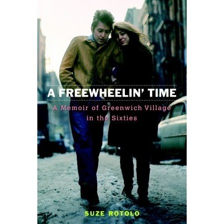 "Book cover, ""The Freewheelin' Time-A memoir of the Greenwhich Village in the Sixties, by Suse Rotolo"